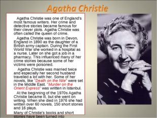 Agatha Christie was one of England's most famous writers. Her crime and dete