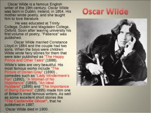 Oscar Wilde is a famous English writer of the 19th century, Oscar Wilde was