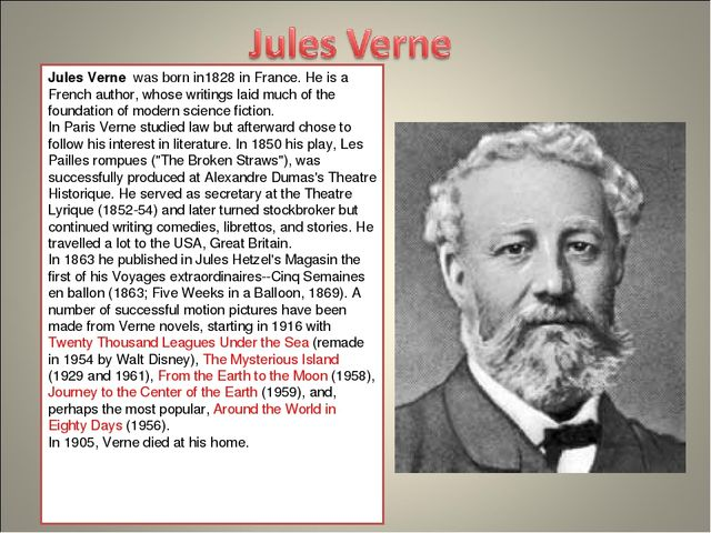 Jules Verne  was born in1828 in France. He is a French author, whose writings...