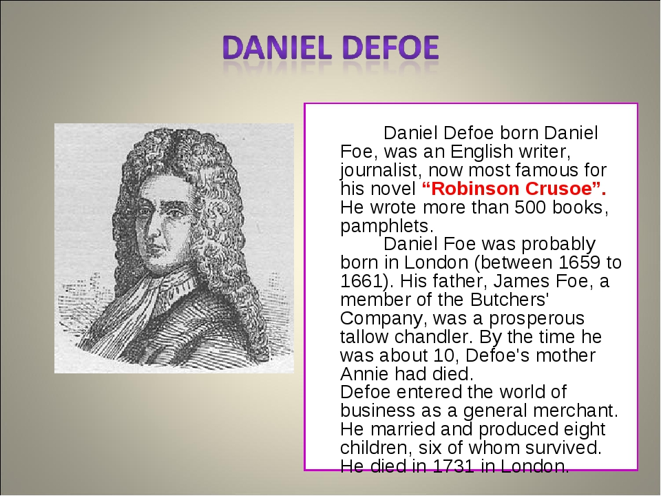 Daniel Defoe born Daniel Foe, was an English writer, journalist, now most fa...