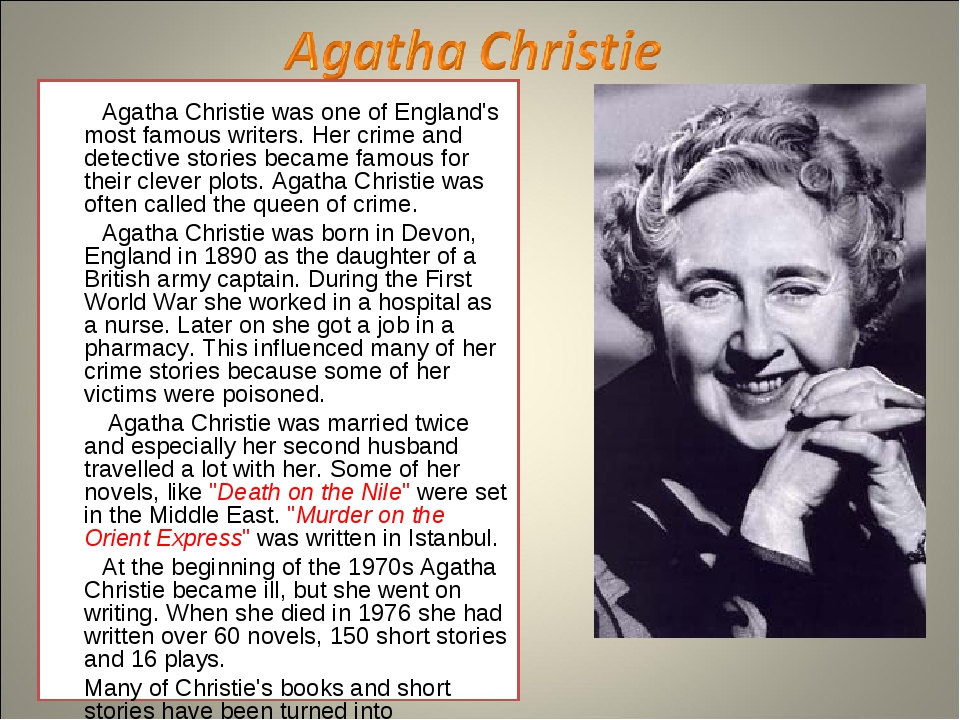 Agatha Christie was one of England's most famous writers. Her crime and dete...