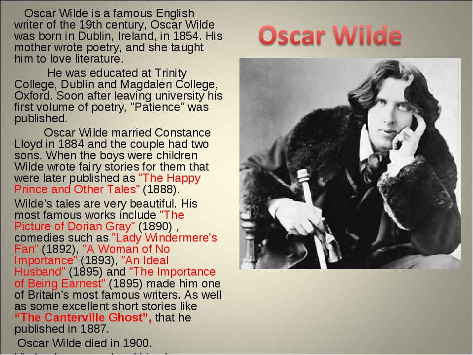 Oscar Wilde is a famous English writer of the 19th century, Oscar Wilde was...