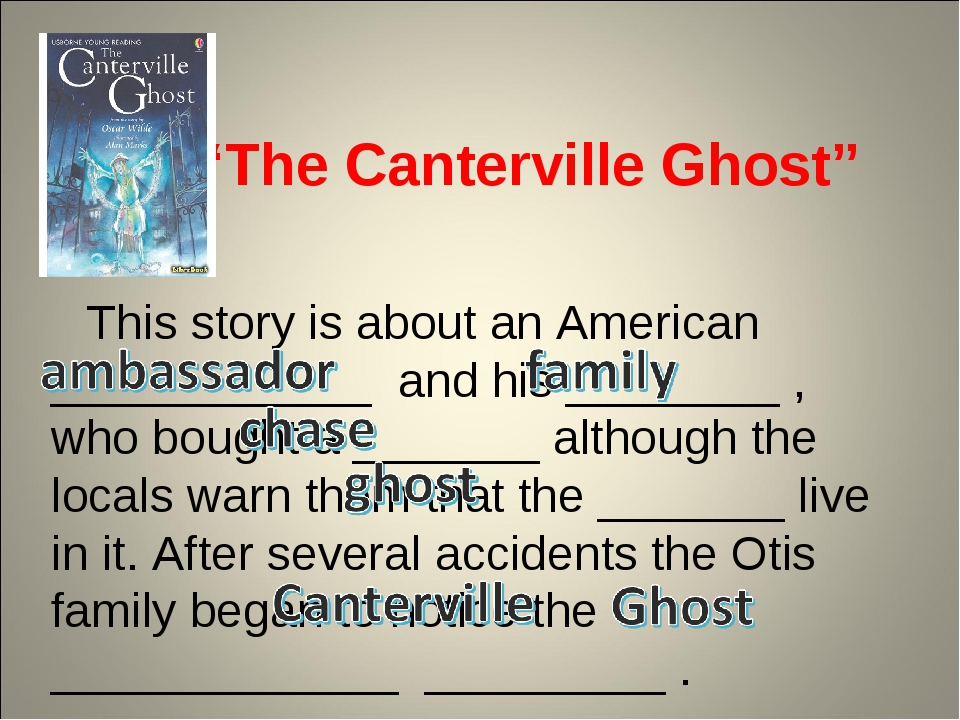 """The Canterville Ghost"" This story is about an American ____________ and his..."