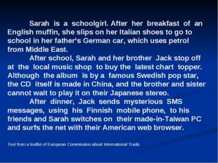 Sarah is a schoolgirl. After her breakfast of an English muffin, she slips