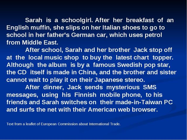 Sarah is a schoolgirl. After her breakfast of an English muffin, she slips...