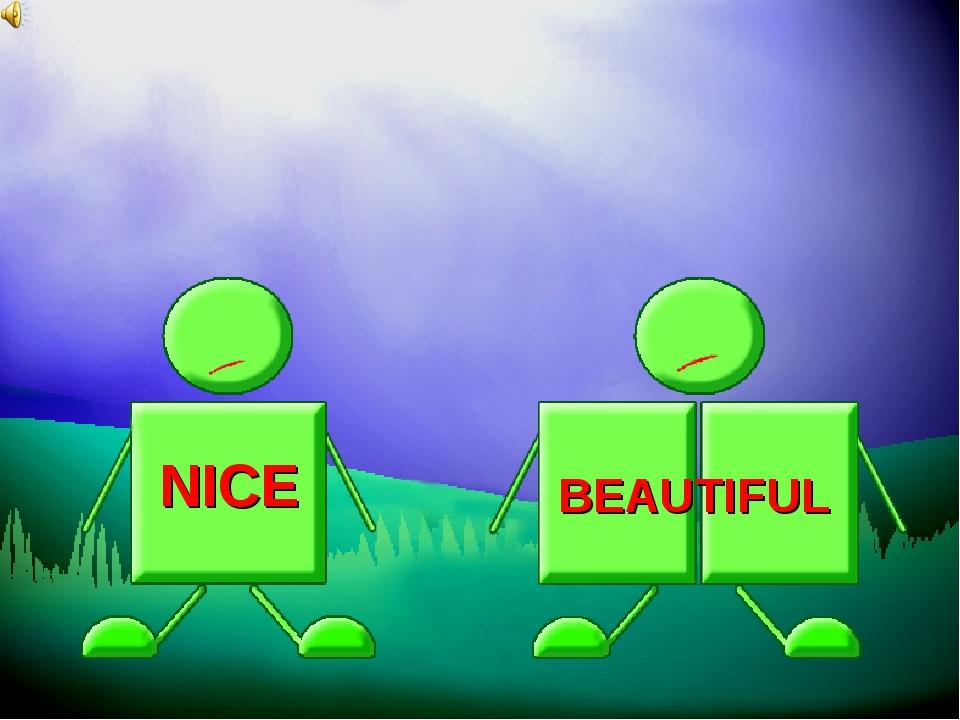BEAUTIFUL NICE