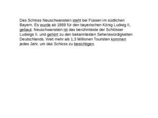 Das Schloss Neuschwanstein steht bei Füssen im südlichen Bayern. Es wurde ab