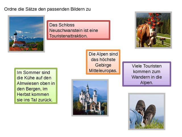 Ordne die Sätze den passenden Bildern zu Die Alpen sind das höchste Gebirge M...