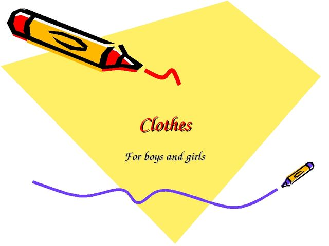 Clothes For boys and girls
