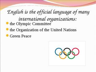 English is the official language of many international organizations: the Oly