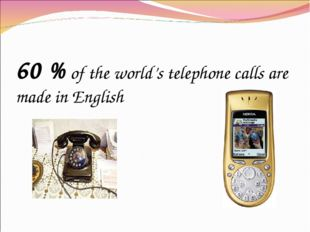 60 % of the world's telephone calls are made in English