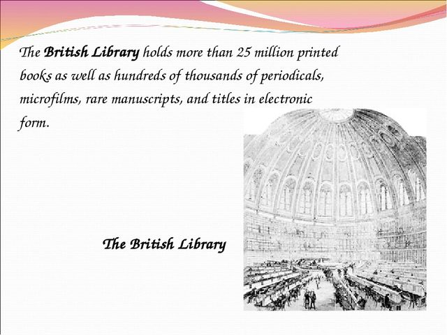 The British Library holds more than 25 million printed books as well as hundr...