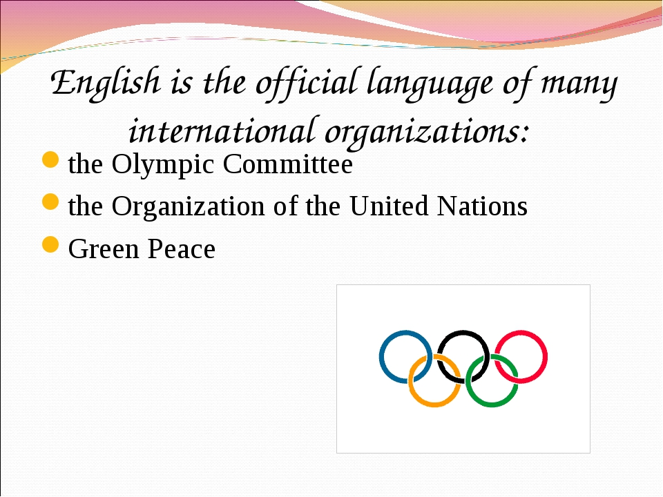 English is the official language of many international organizations: the Oly...