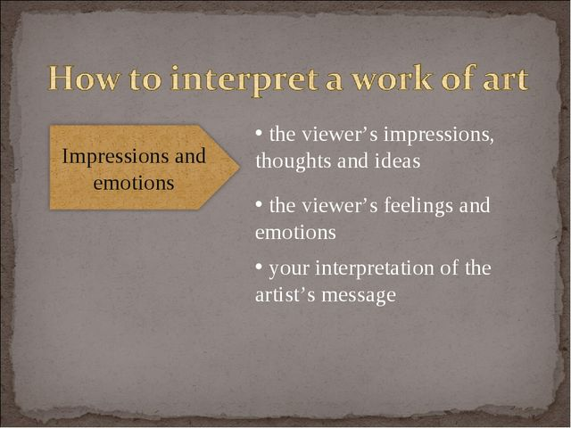 the viewer's impressions, thoughts and ideas the viewer's feelings and emoti...