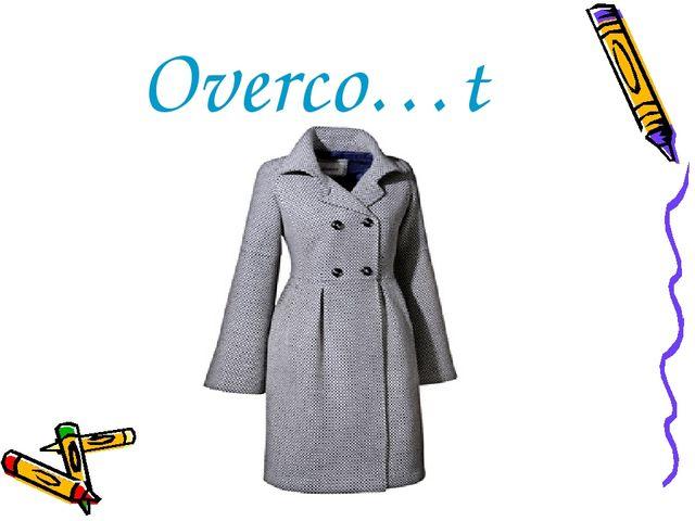 Overco…t