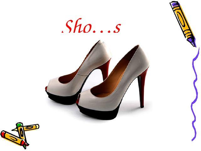 Sho…s