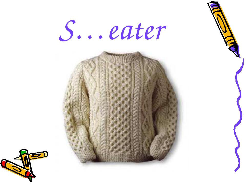 S…eater
