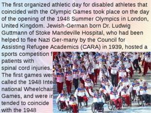 The first organized athletic day for disabled athletes that coincided with th