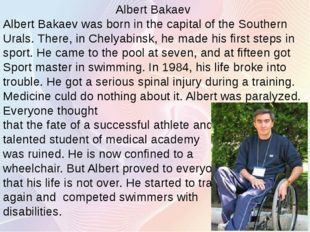 Albert Bakaev Albert Bakaev was born in the capital of the Southern Urals. Th
