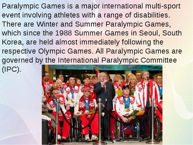 Paralympic Games is a major international multi-sport event involving athlete...