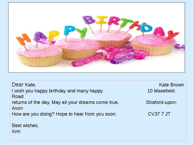 Dear Kate, Kate Brown I wish you happy birthday and many happy 10 Masefield...
