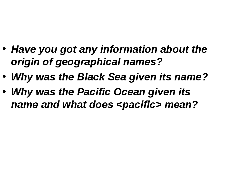 Have you got any information about the origin of geographical names? Why was...