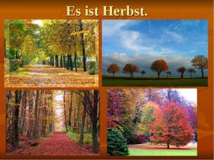 Es ist Herbst.