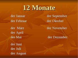 12 Monate der Januar der September der Februar der Oktober der März der Novem