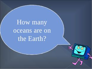 How many oceans are on the Earth?