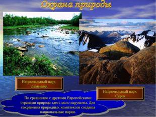 По сравнению с другими Европейскими странами природа здесь мало нарушена. Для