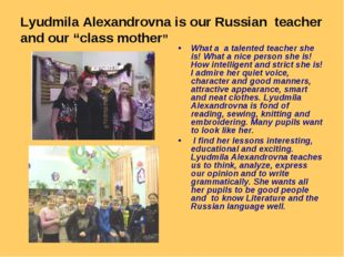"""Lyudmila Alexandrovna is our Russian teacher and our """"class mother"""" What a a"""