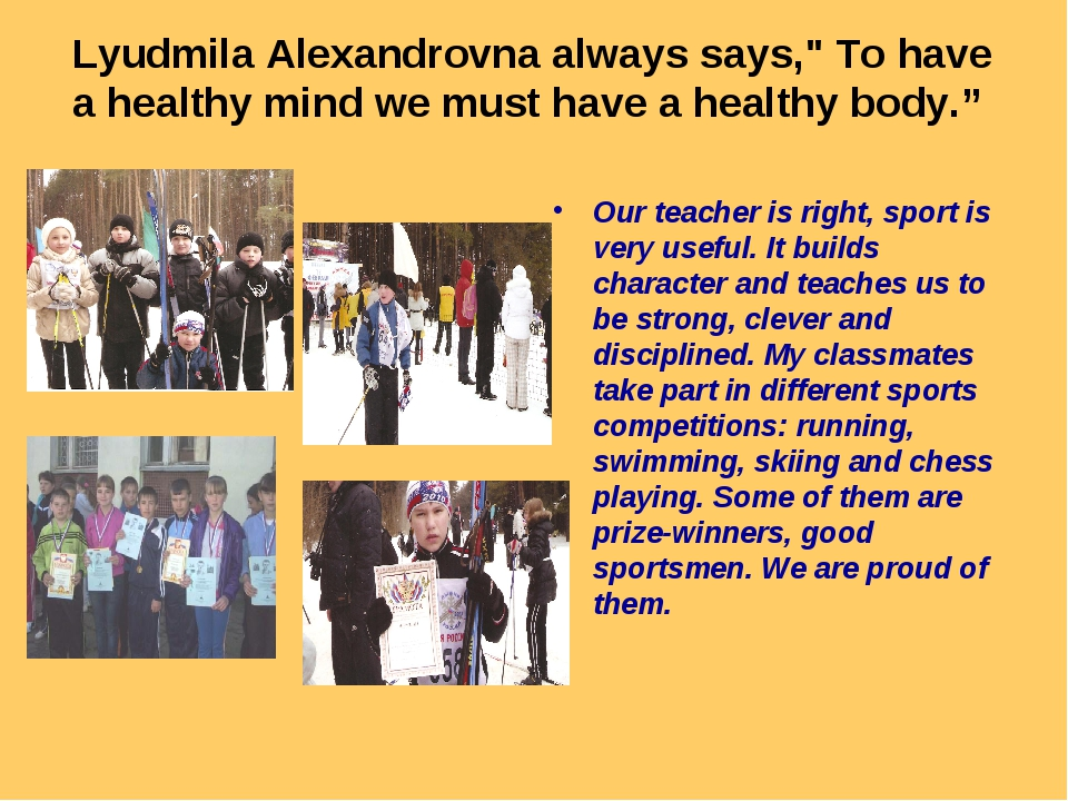 """Lyudmila Alexandrovna always says,"""" To have a healthy mind we must have a hea..."""