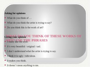 WHAT DO YOU THINK OF THESE WORKS OF ART? USE THE PHRASES Asking for opinions