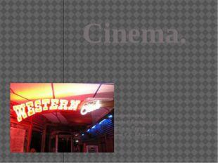 Cinema. Подготовила: учитель английского языка Калашник Наталья Александровна