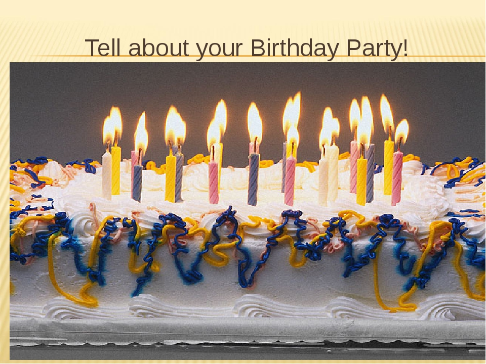 Tell about your Birthday Party!