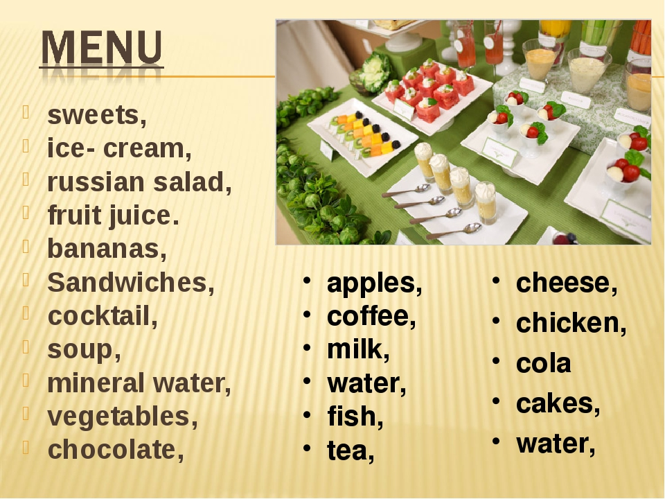 sweets, ice- cream, russian salad, fruit juice. bananas, Sandwiches, cocktail...