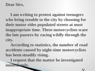 Dear Sirs, I am writing to protest against teenagers who bring trouble to th