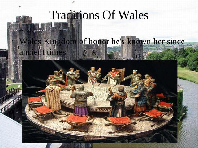 Traditions Of Wales Wales Kingdom of honor he's known her since ancient times