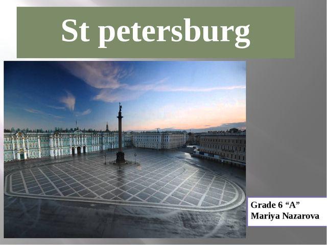 "St petersburg Grade 6 ""A"" Mariya Nazarova"