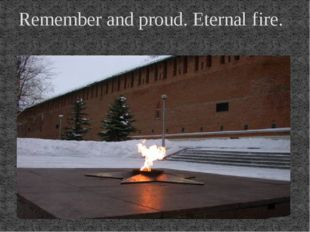 Remember and proud. Eternal fire.