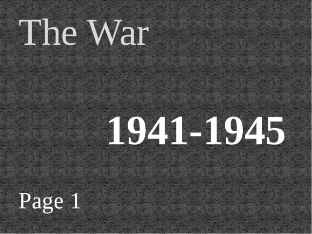 Page 1 The War 1941-1945