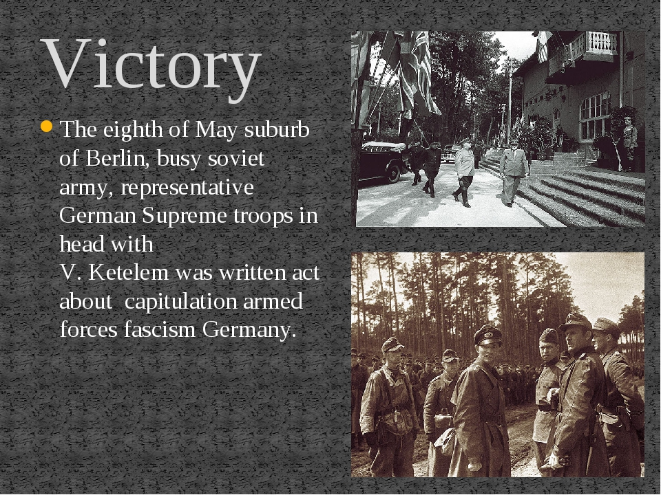 Victory The eighth of May suburb of Berlin, busy soviet army, representative...