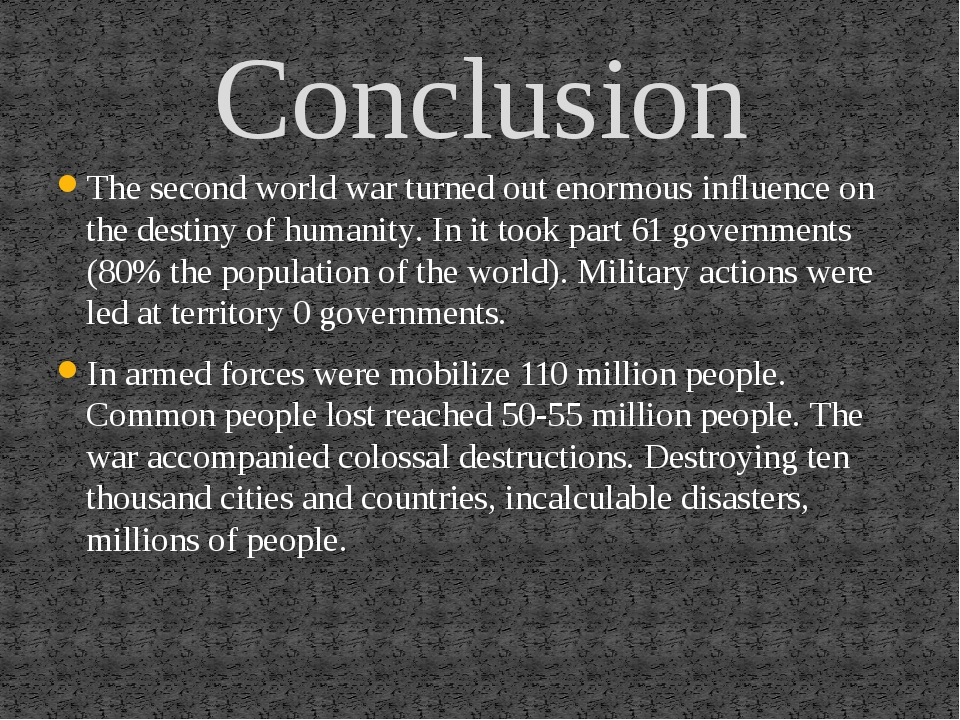 The second world war turned out enormous influence on the destiny of humanity...