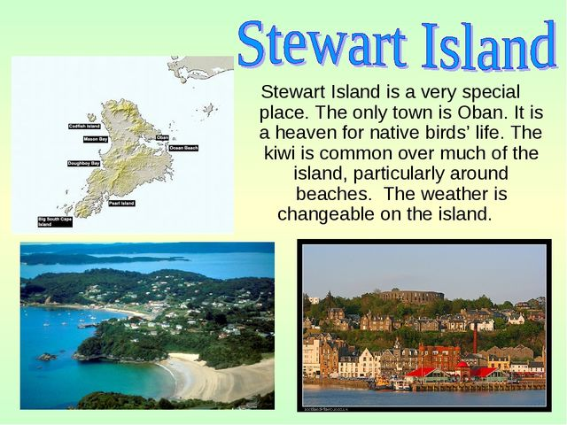 Stewart Island is a very special place. The only town is Oban. It is a heaven...