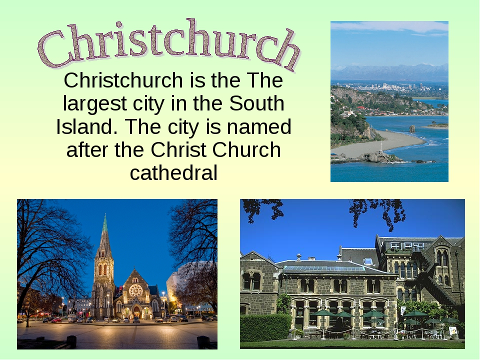 Christchurch is the The largest city in the South Island. The city is named...