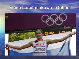 Elene Laschmakowa - Gehen