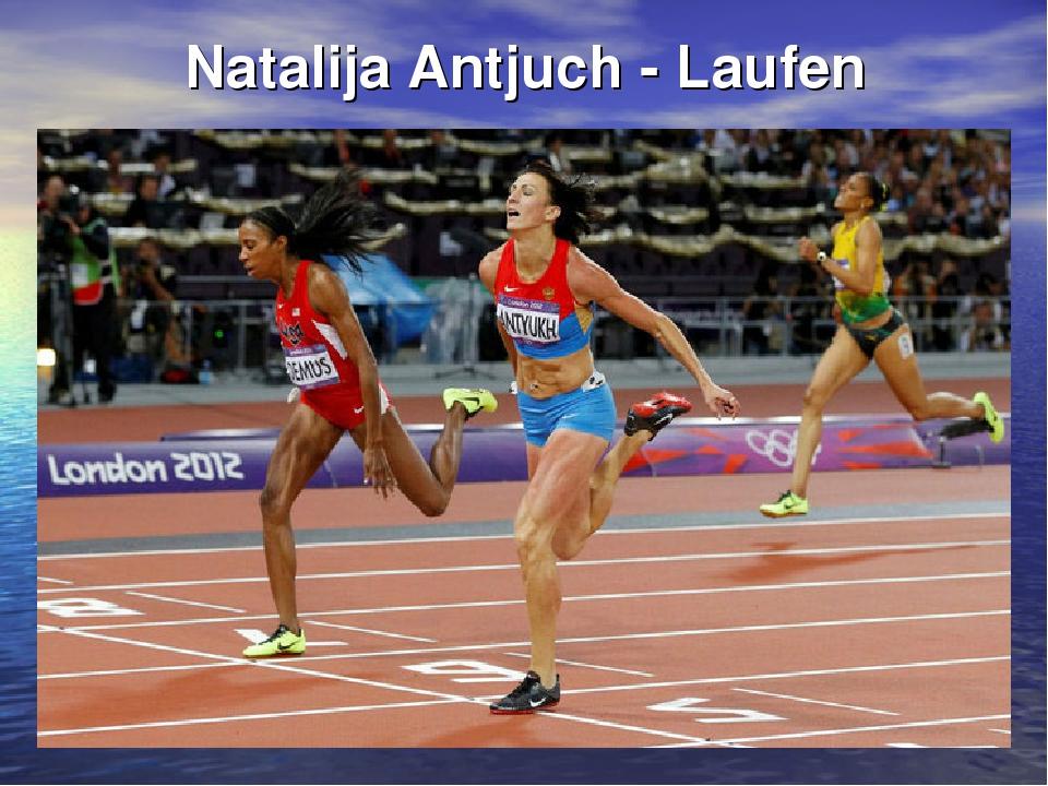 Natalija Antjuch - Laufen