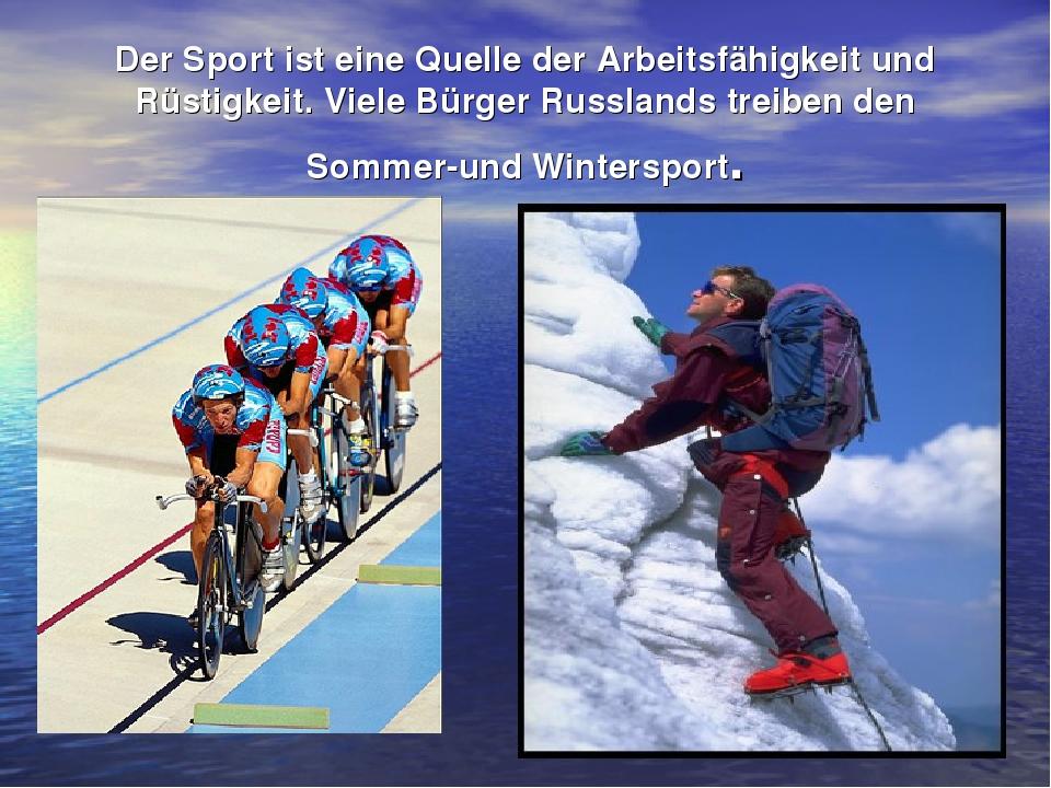 Der Sport ist eine Quelle der Arbeitsfähigkeit und Rüstigkeit. Viele Bürger R...