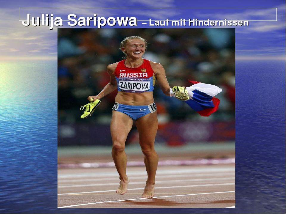 Julija Saripowa – Lauf mit Hindernissen