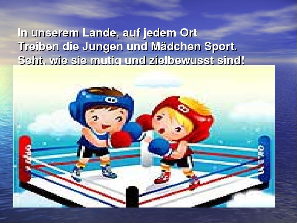 In unserem Lande, auf jedem Ort Treiben die Jungen und Mädchen Sport. Seht,...